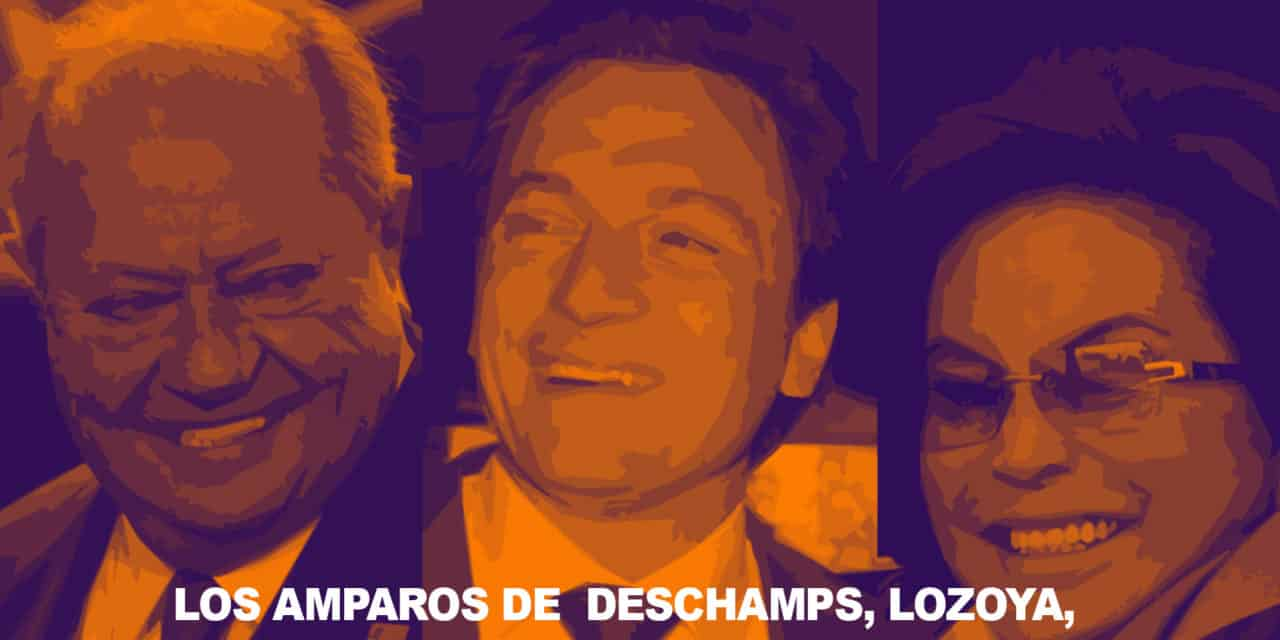 Los amparos de Deschamps, Lozoya, Elba Esther, etc. etc. etc.
